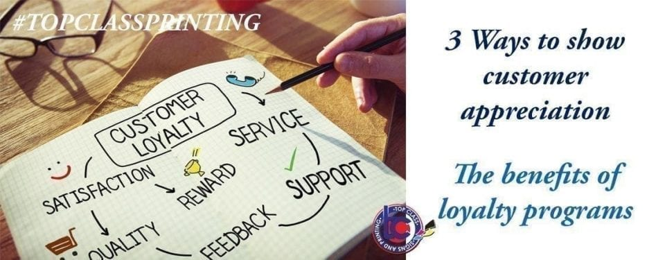 Top Class Signs and Printing Ways to show customer appreciation blog