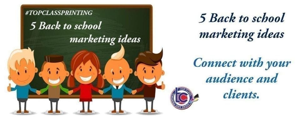 Top Class Signs and Printing  Back to school marketing ideas blog